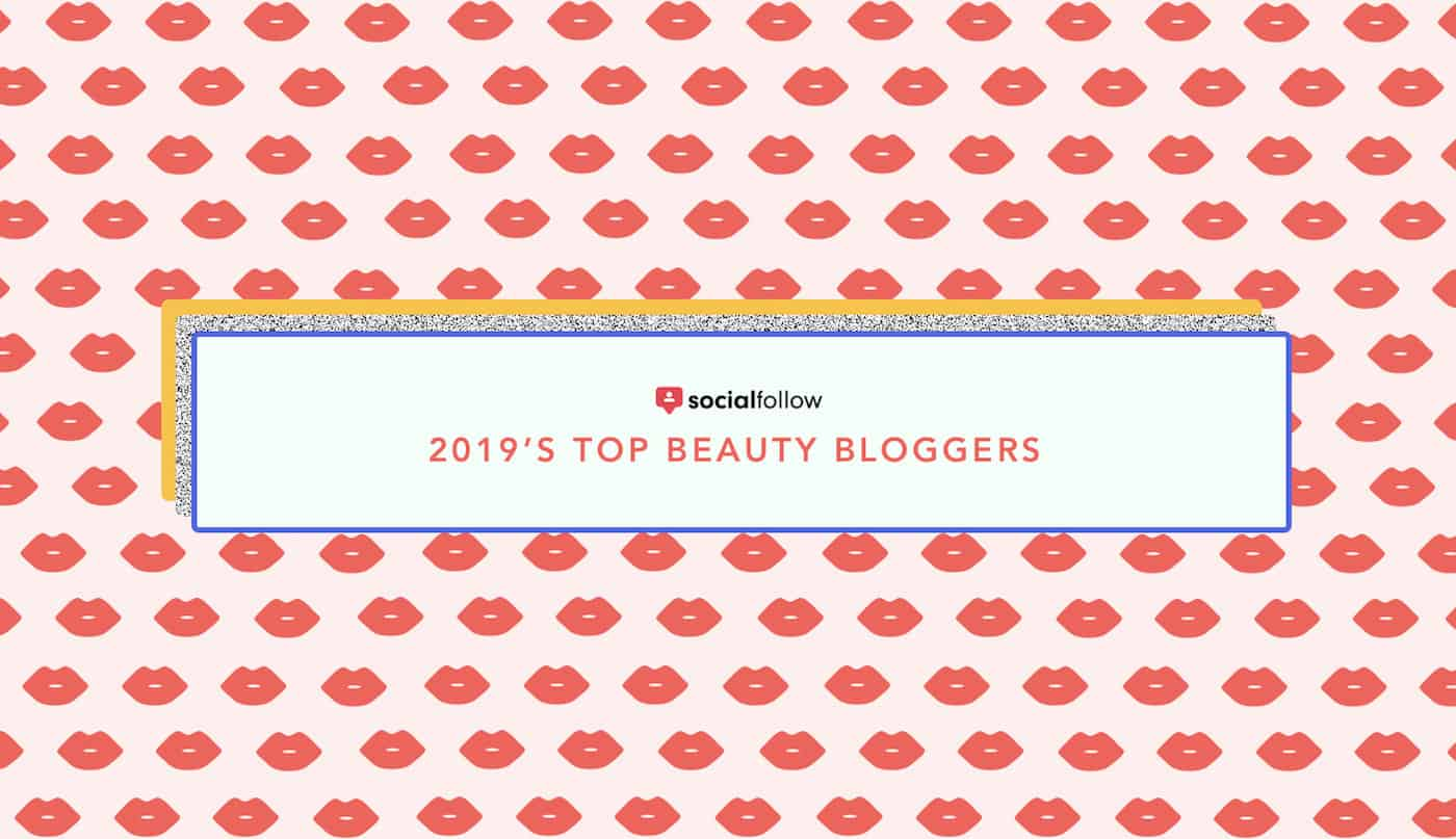 2019 Top Beauty Bloggers